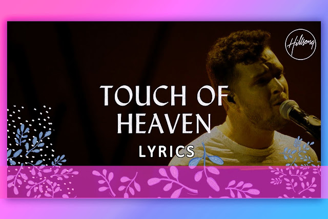 Touch Of Heaven Worship Song Lyrics and Karaoke by Hillsong Worship