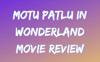 Motu Patlu in Wonderland Movie Review AKCARTOONS