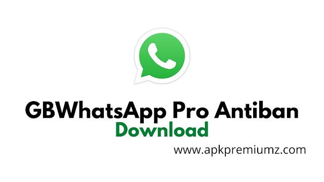gbwhatsapp pro v10 Antiban latest version download
