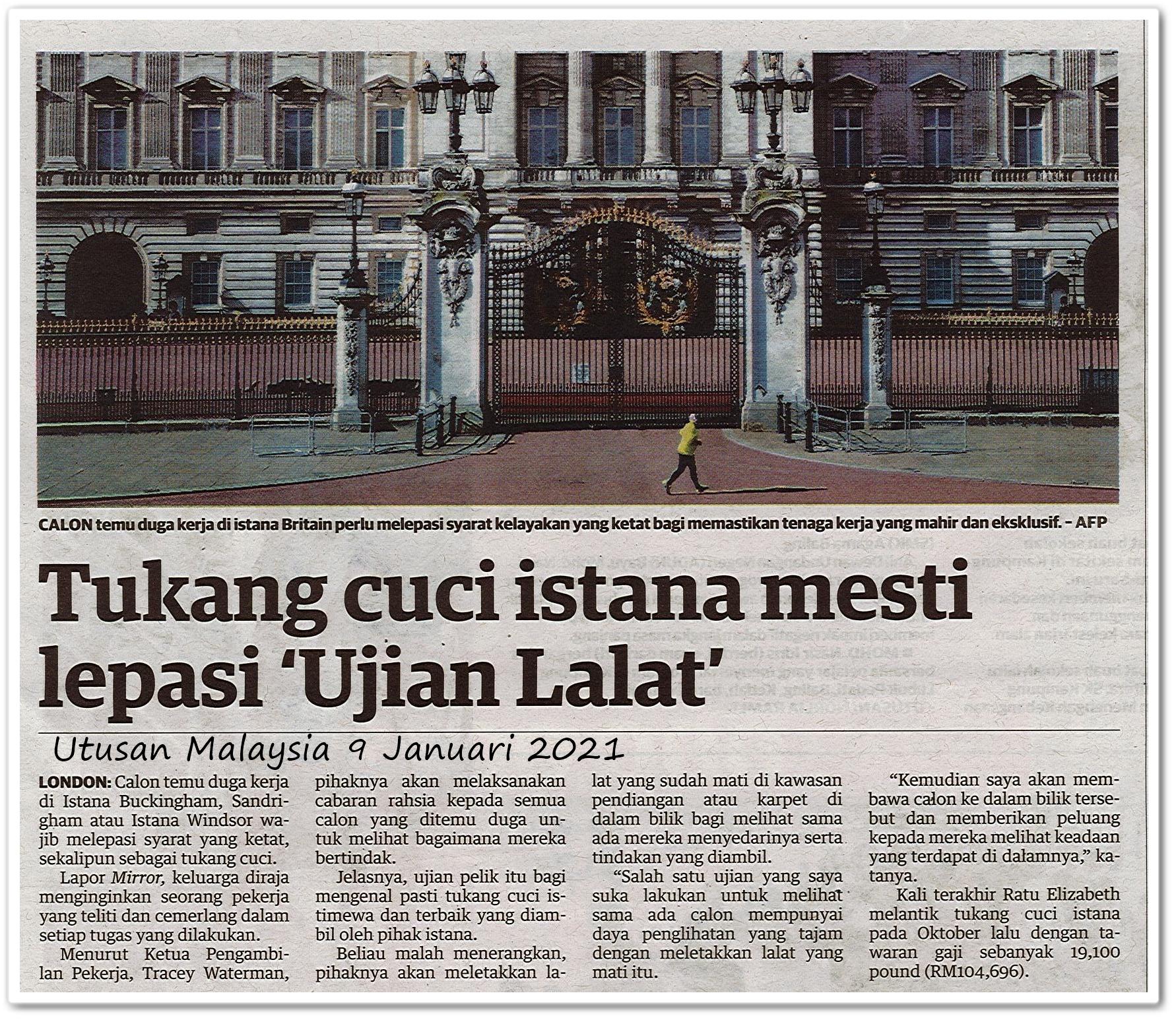 Tukang cuci istana mesti lepasi 'Ujian Lalat' - Keratan akhbar Utusan Malaysia 9 Januari 2021