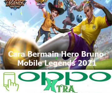 Cara Bermain Hero Bruno Mobile Legends 2021