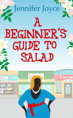 A Beginner's Guide To Salad by Jennifer Joyce