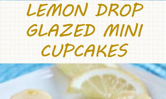 LEMON DROP GLAZED MINI CUPCAKES