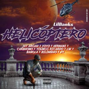 Lil Banks - Helicoptero (feat. Jay Arghh, YoYo, Hernâni ,Carbhono ,Youngg Ricardo, LW, Bangala, Bilimbao & K9) | Download Mp3 | 2020