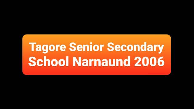 Tagore Senior Secondary School Narnaund 2006