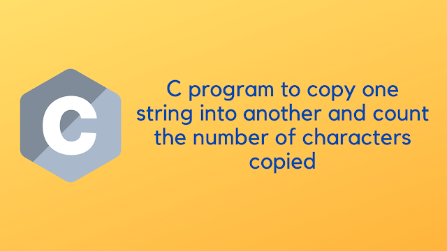 C program to count the number of characters copied into string