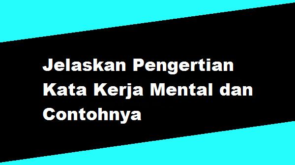 Pengertian Kata Kerja Mental