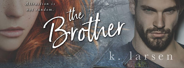 [New Release] THE BROTHER by K Larsen @klarsen_author #UBReview #Excerpt