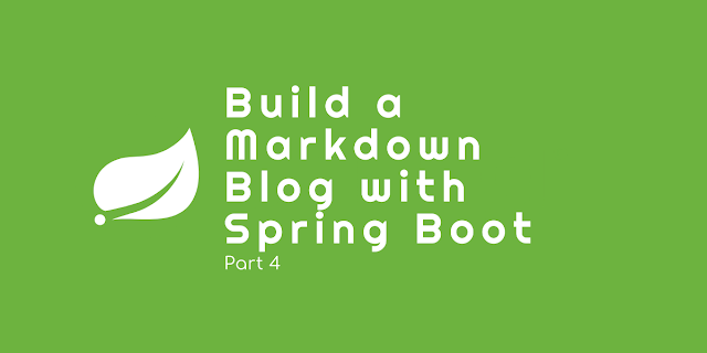 Build a Markdown-based Blog with Spring Boot - Part 4