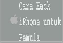 Cara Hack iPhone untuk Pemula 1