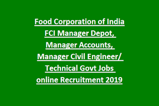 Food Corporation of India FCI Manager Depot, Manager Accounts, Manager Civil Engineer Technical Govt Jobs online Recruitment 2019