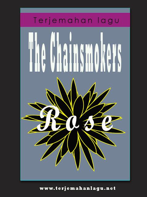 Terjemahan Lagu The Chainsmokers - Roses