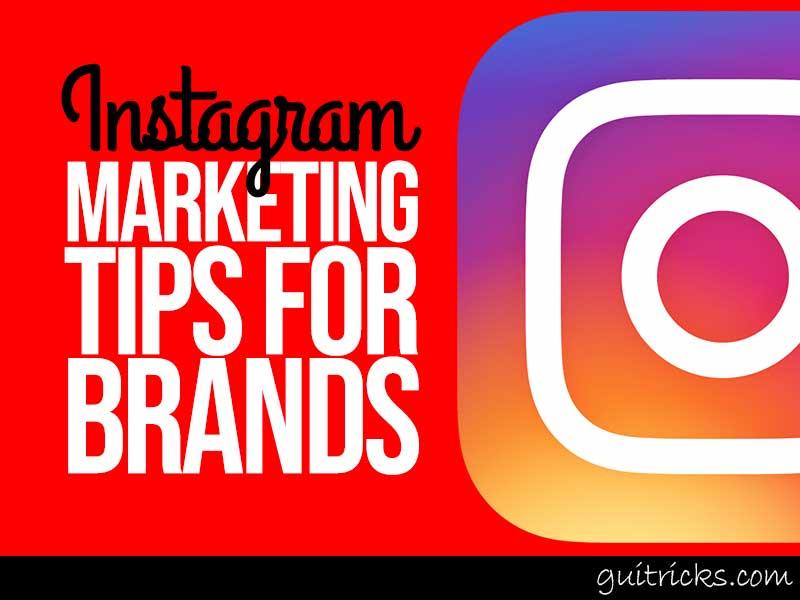 Instagram Marketing Tips For Brands