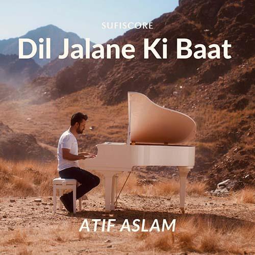 Dil Jalane Ki Baat Lyrics - Atif Aslam