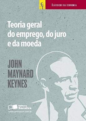 Livro: Teoria geral do emprego, do juro e da moeda / Autor: John Maynard Keynes