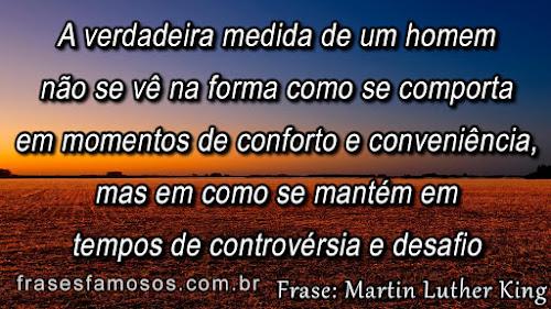 A Verdadeira Medida de um Homem - Frases Martin Luther King