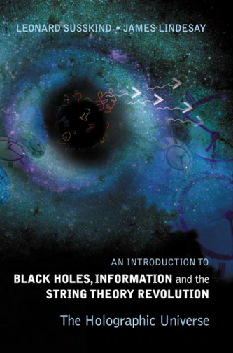 Black Hole,Information And The String Theory Revolution | By Leonard Susskind,James Lindesay