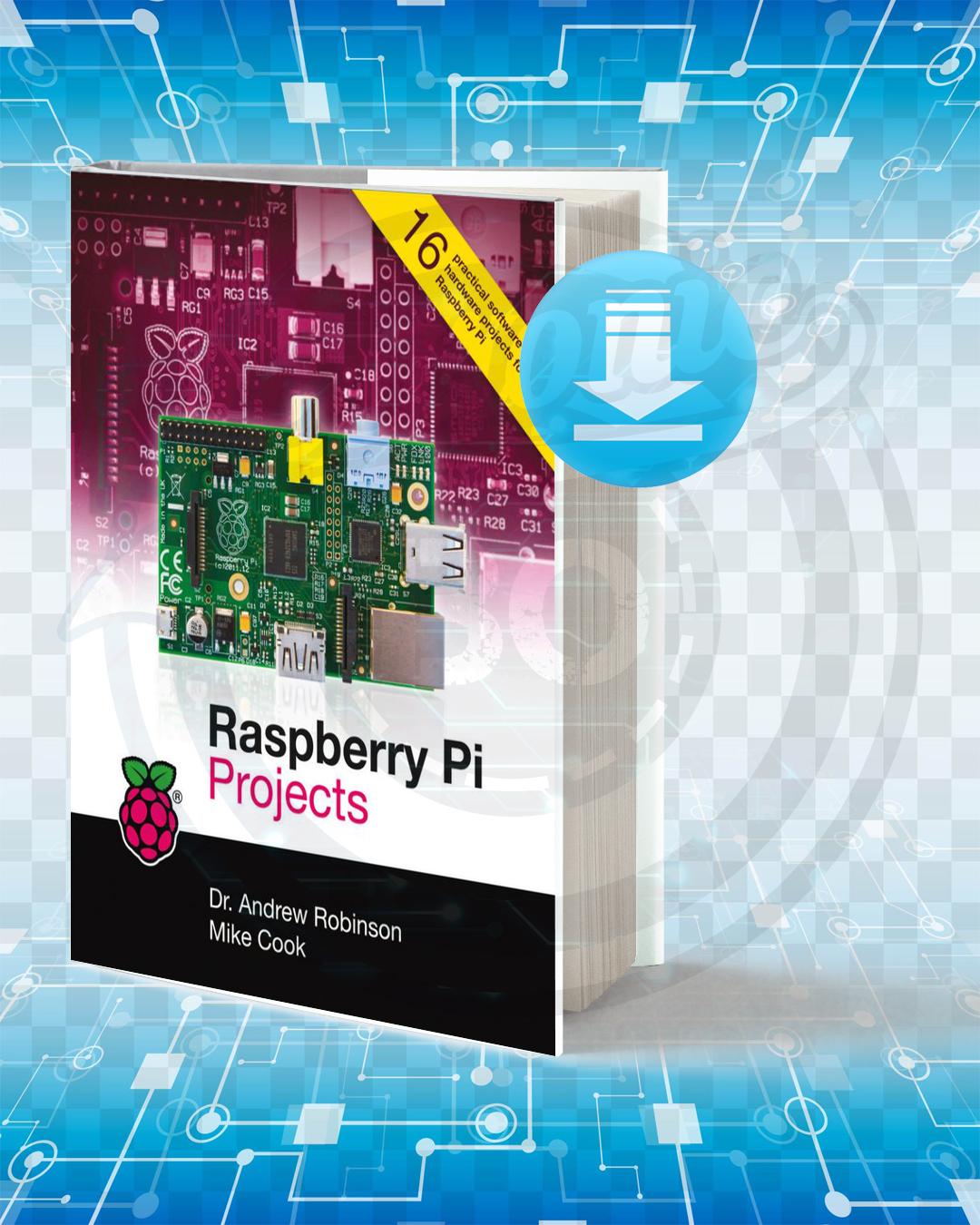 Free Book Raspberry Pi Projects pdf.