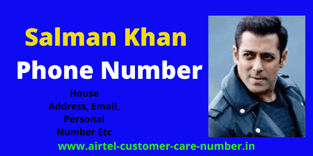 Salman Khan Contact Details, Whatsapp Number, Mobile Number, House Address, Email And More