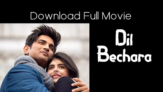 Dil Bechara Full Movie Download from Filmyzilla-360p 480p 720p