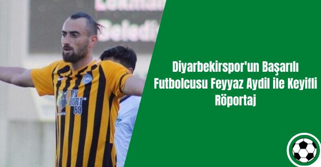 Diyarbekirspor'un Başarılı Futbolcusu Feyyaz Aydil ile Keyifli Röportaj