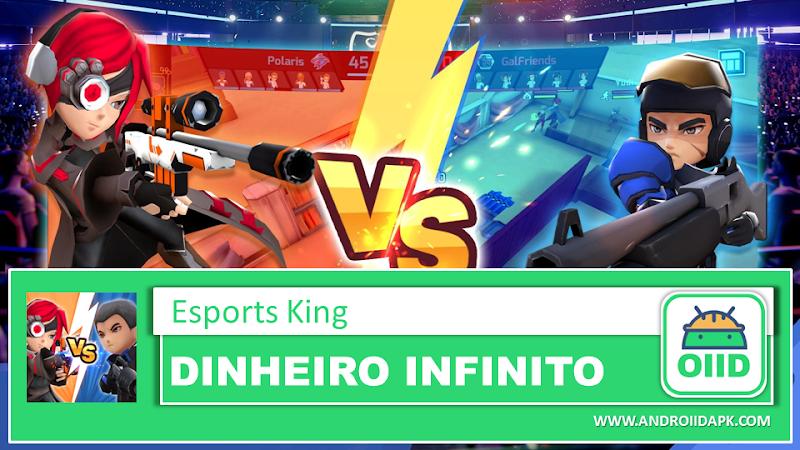 Esports King  – APK MOD HACK – Dinheiro Infinito