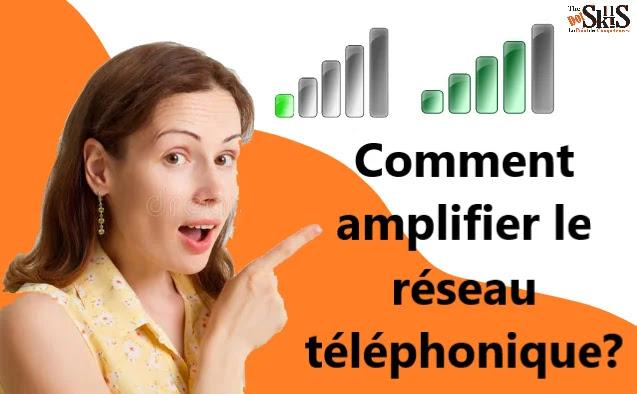 Comment amplifier le réseau téléphonique dans des zones de faible couverture réseau 3G 4G 5G?