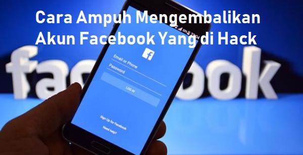 Cara Ampuh Mengembalikan Akun Facebook Yang di Hack (Bukan Lupa Password)