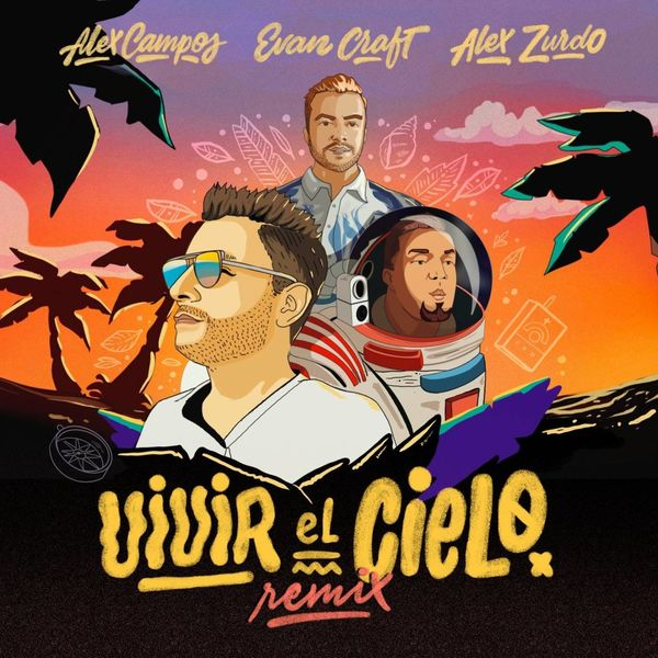 Alex Campos – Vivir el Cielo (Feat.Evan Craft,Alex Zurdo) (Single) 2021 (Exclusivo WC)