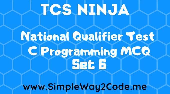 TCS NQT C-MCQ Set - 6