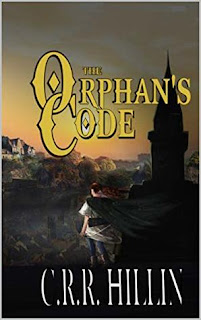 The Orphan's Code by C. R. R. Hillin