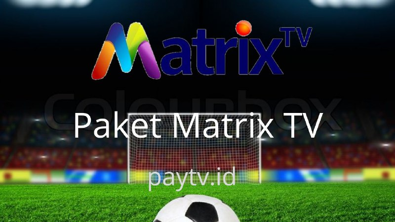 Daftar Channel Matrix Terbaru 2020