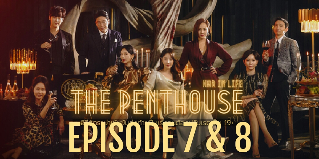 Sinopsis The Penthouse Season 2 Episode 7 & 8 , Shim Su-Ryeon Kembali?