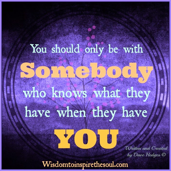 Advaid On Twitter If You Are Somebody Who Knows About: Wisdom To Inspire The Soul: Be With Somebody Who