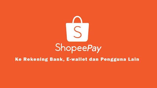 Cara Transfer Shopeepay ke Pengguna Shopee Lain, Rekening Bank dan E-Wallet
