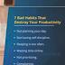 7 Bad Habits That Destroy Your Productivity