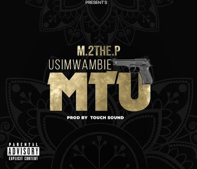 (Audio) M2 The P Ft Chadala - Usimwambie Mtu