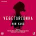Recenzia: Vegetariánka (audiokniha) - Han Kang
