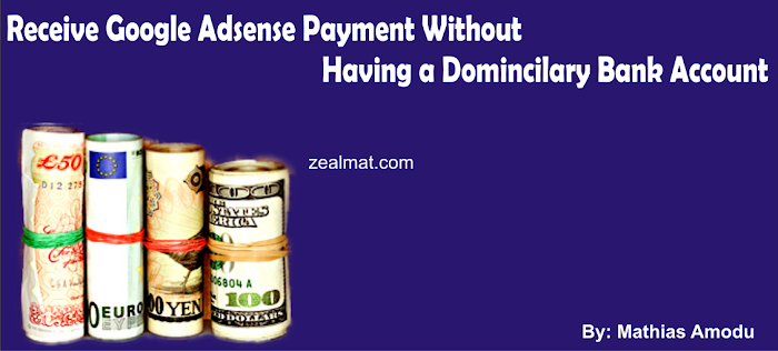 Receive Google Adsense Payment Without Having a Domiciliary Bank Account