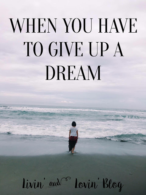 Sometimes, giving up a dream is the best decision you could make. And you won't regret it.