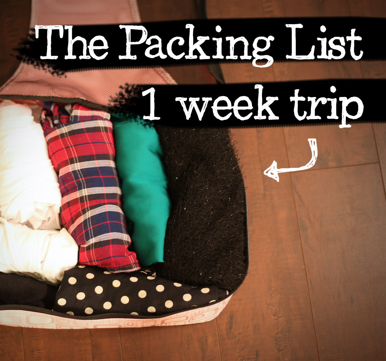 Travel Tips Packing List For A 1 Week Trip From Head To Toe
