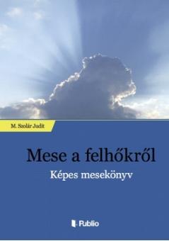 M. Szolár Judit Mese a felhőkről képes mesekönyv