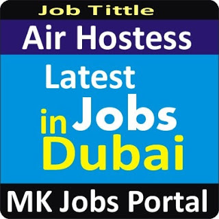 Air Hostess Jobs Vacancies In UAE Dubai For Male And Female With Salary For Fresher 2020 With Accommodation Provided | Mk Jobs Portal Uae Dubai 2020