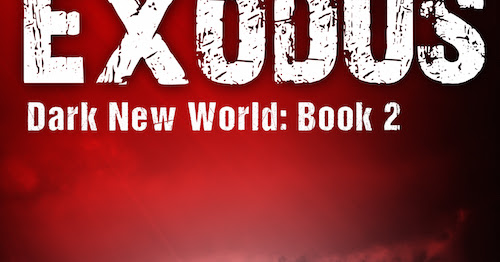 EMP Exodus (Dark New World, Book 2) is Out Now!