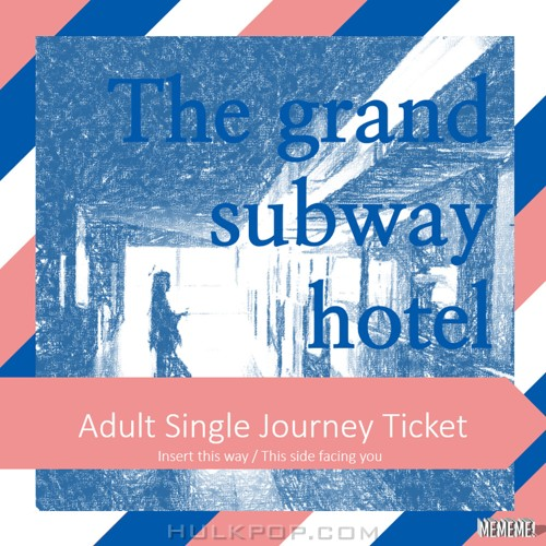 MEMEME! – Grand Subway Hotel – EP