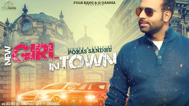 New Girl In Town Lyrics | Poras Sandhu | Punjabi Song
