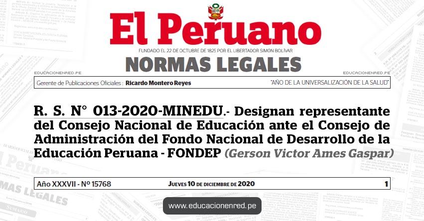 R. S. N° 013-2020-MINEDU.- Designan representante del Consejo Nacional de Educación ante el Consejo de Administración del Fondo Nacional de Desarrollo de la Educación Peruana - FONDEP (Gerson Victor Ames Gaspar)