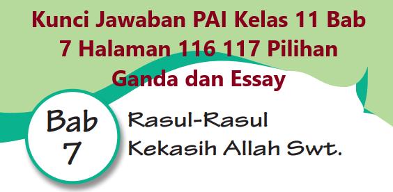 Kunci Jawaban Pai Kelas 11 Bab 7 Halaman 116 117 Pilihan Ganda Dan Essay Rasul Rasul Itu Kekasih Allah Swt Wali Kelas Sd
