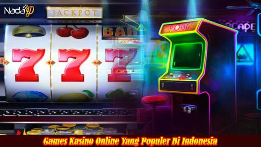 Games Kasino Online Yang Populer Di Indonesia
