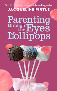 Parenting from the Eyes of the Lollipops by Jacqueline Pirtle
